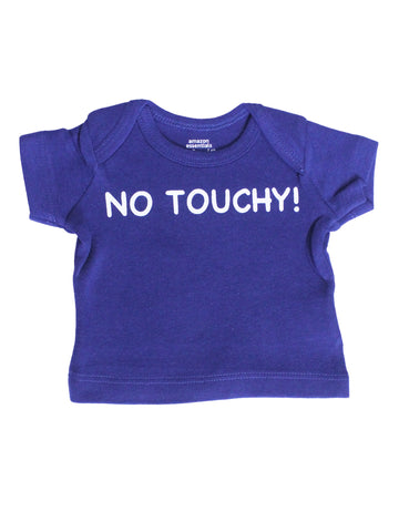 """No Touchy"" Newborn Lap shoulder short sleeve T shirt"