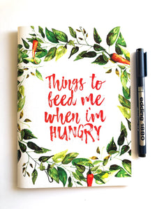 Things to Feed me when I'm Hungry Cahier