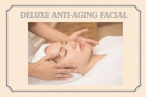 Deluxe Anti-Aging Facial