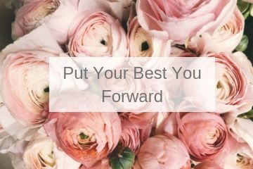 Put Your Best You Forward