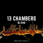 13 Chambers -Medium-Dark Blend- 16oz