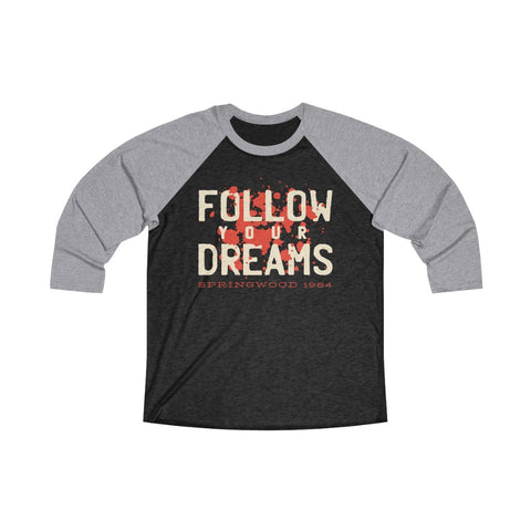 Follow Your Dreams | Unisex Tri-Blend 3/4 Raglan Tee
