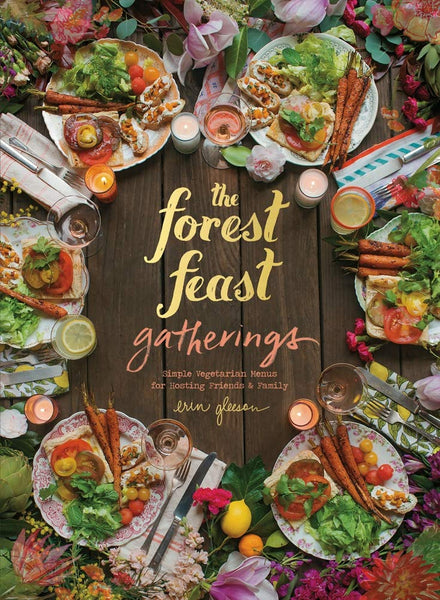 The Forest Feast Gatherings Recipe Book