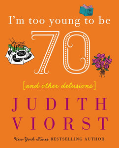 I'm Too Young to be Seventy Book