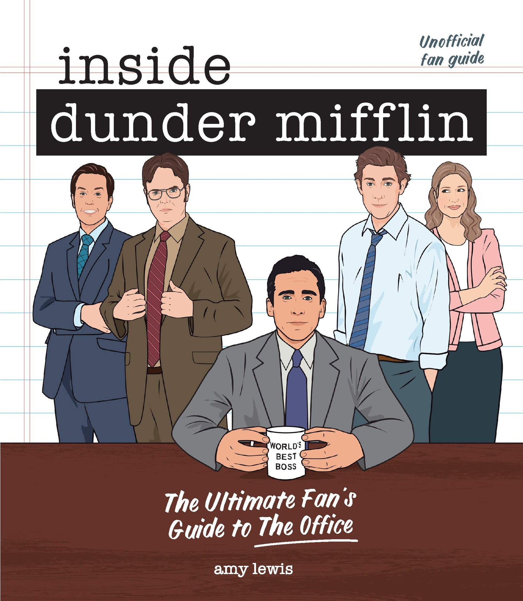 Inside Dunder Mifflin: The Ultimate Fan's Guide to The Office Book