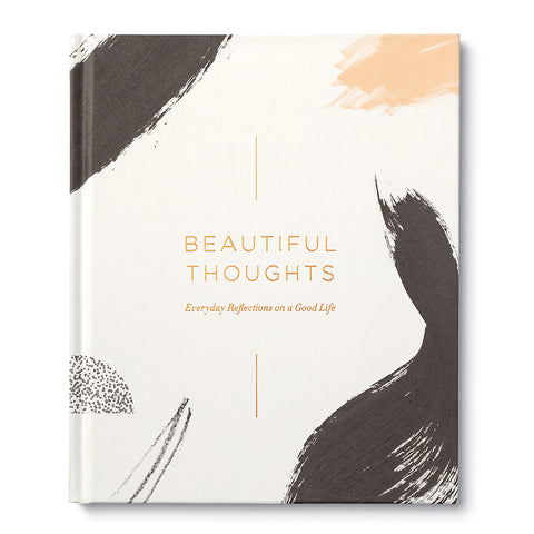 Beautiful Thoughts - Everyday Reflections On A Good Life