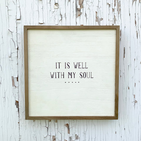 It Is Well With My Soul Wooden Frame Decor *PORCH-SIDE PICKUP ONLY* UNABLE TO SHIP