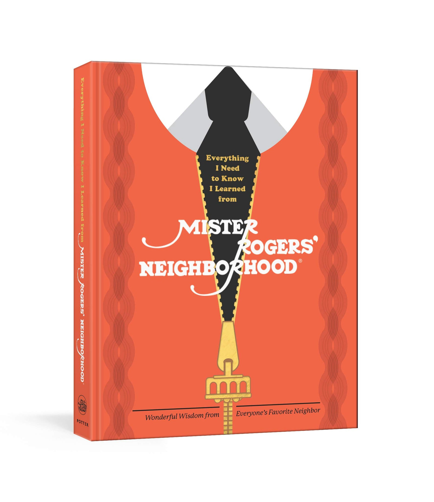 Everything I Need to Know I Learned from Mister Rogers' Neighborhood Book