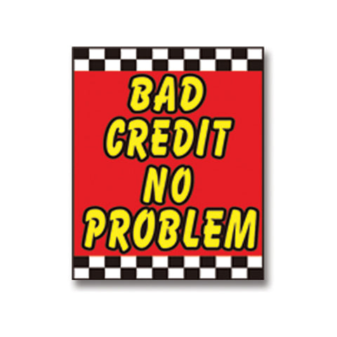 Underhood Sign - BAD CREDIT-NO PROBLEM - Qty. 1 - Independent Dealer Services