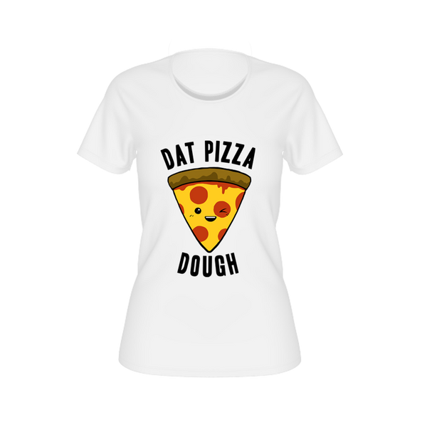 Dat Pizza Dough Women's Tee