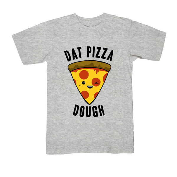 Dat Pizza Dough Tee