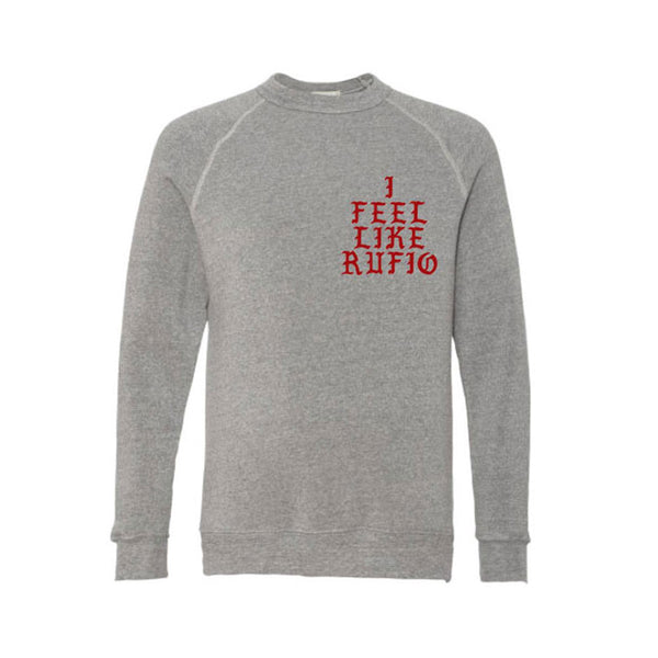 RufioZuko - I Feel Like Rufio Crew Sweatshirt