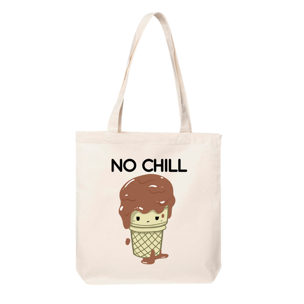 No Chill Tote Bag
