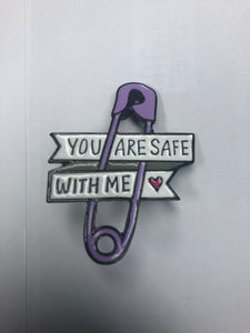 """You are safe with Me"" Pin Badge"