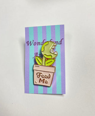 """Feed Me"" Pin badge"