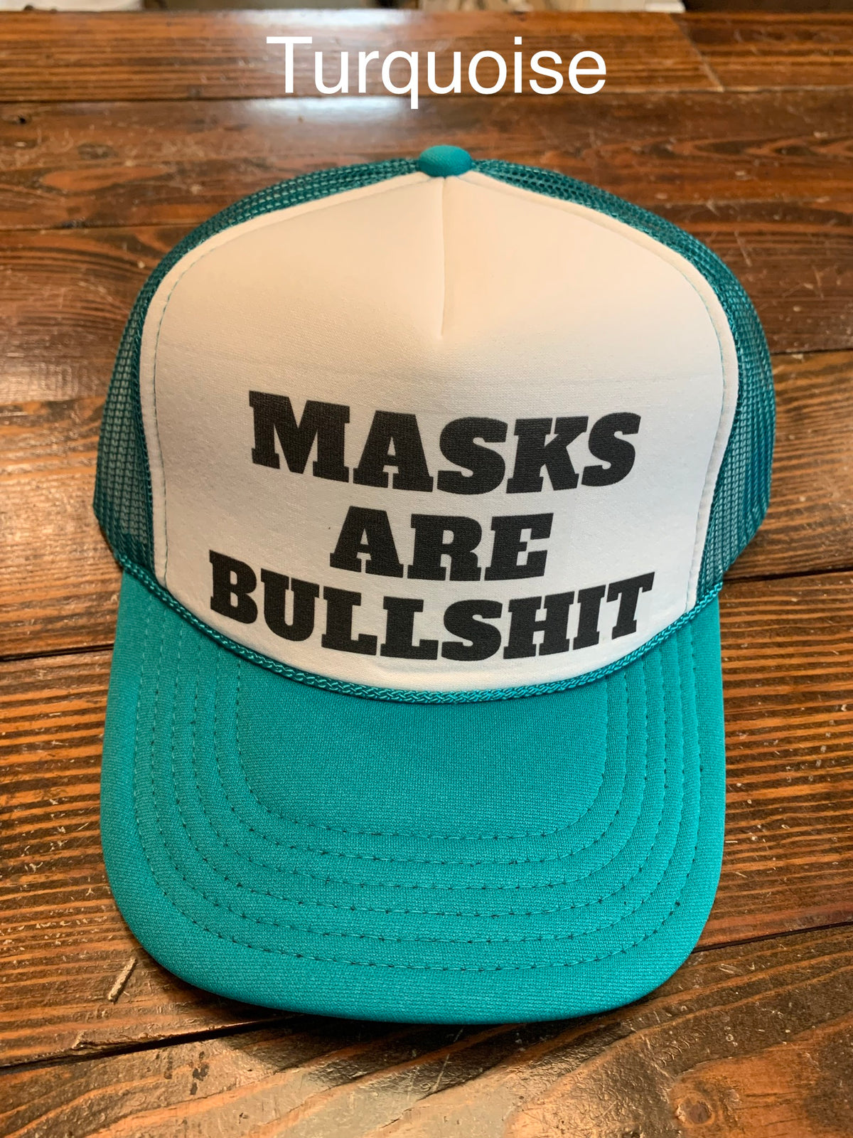 Masks Are Bullsh*t Trucker Hat