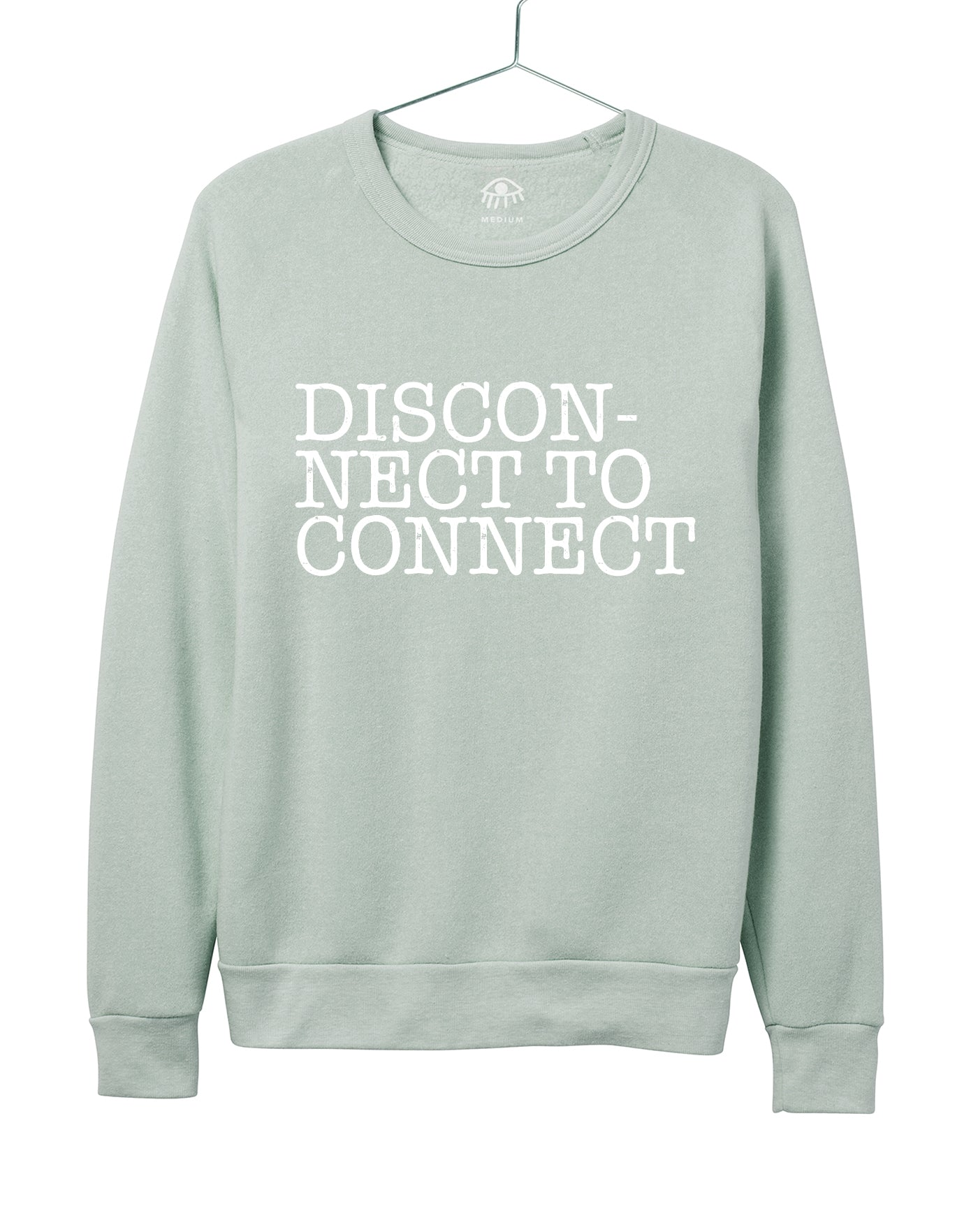Disconnect to connect Women's Crewneck