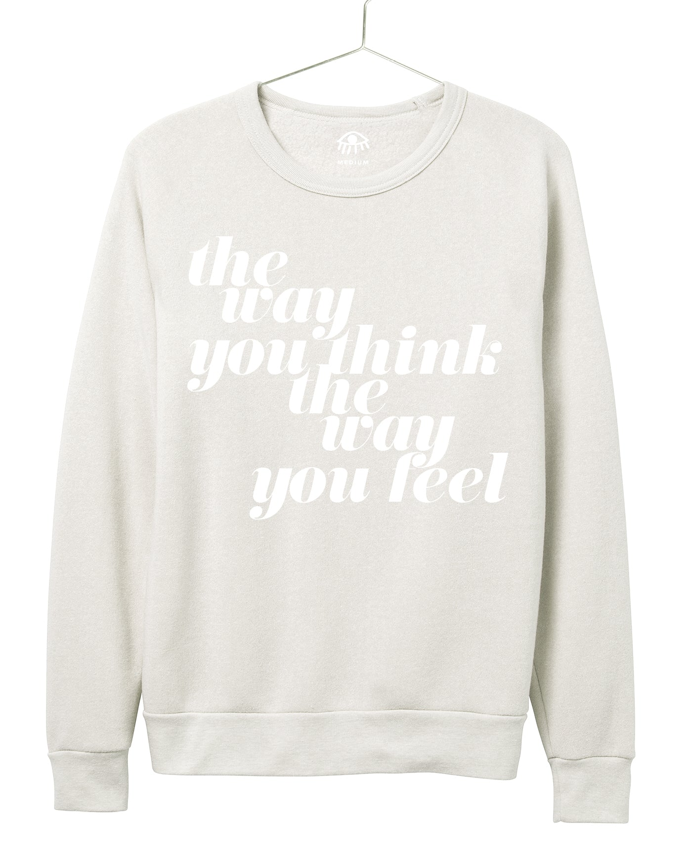 The way you think, the way you feel Women's Crewneck