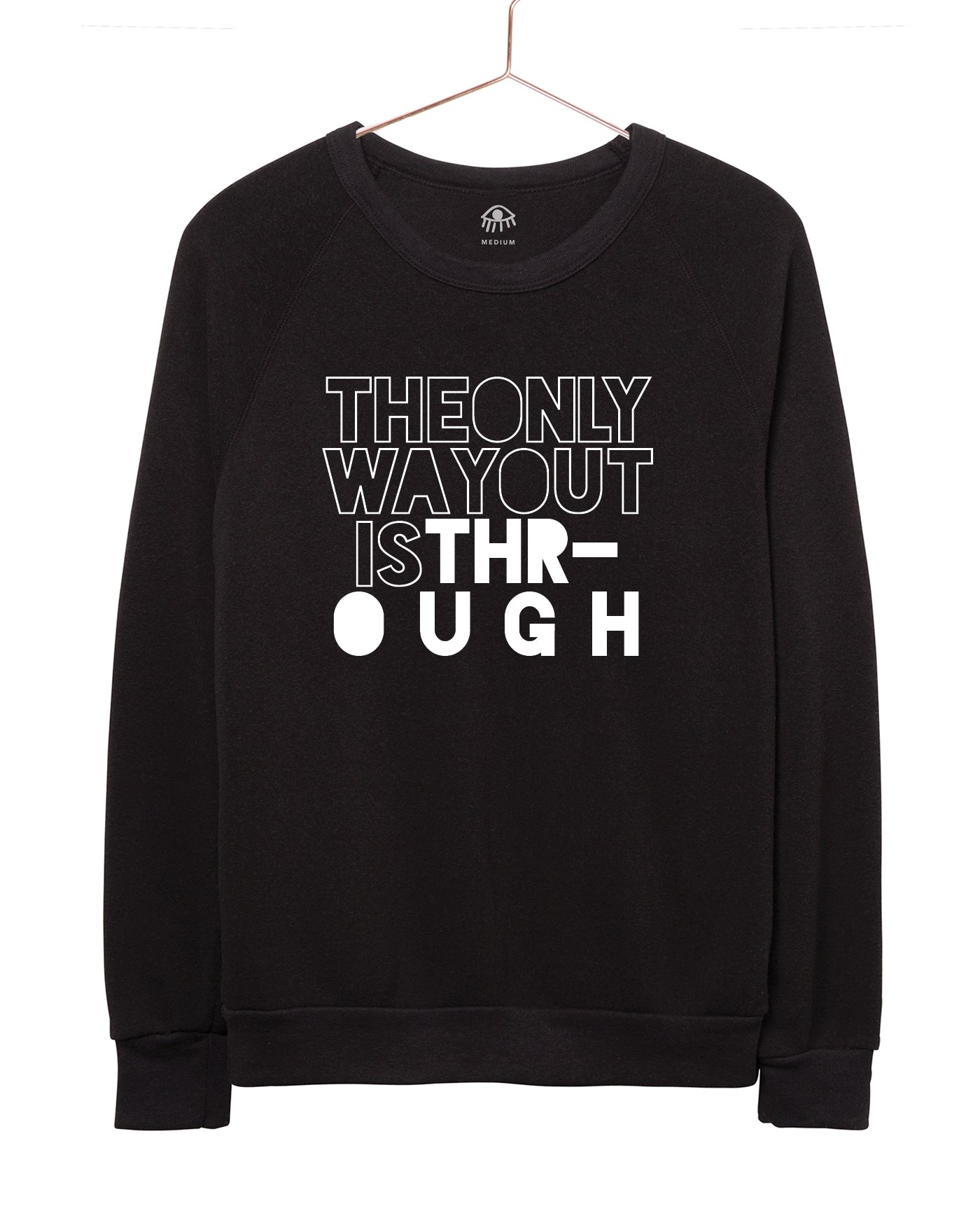 The only way out is through Women's Crewneck