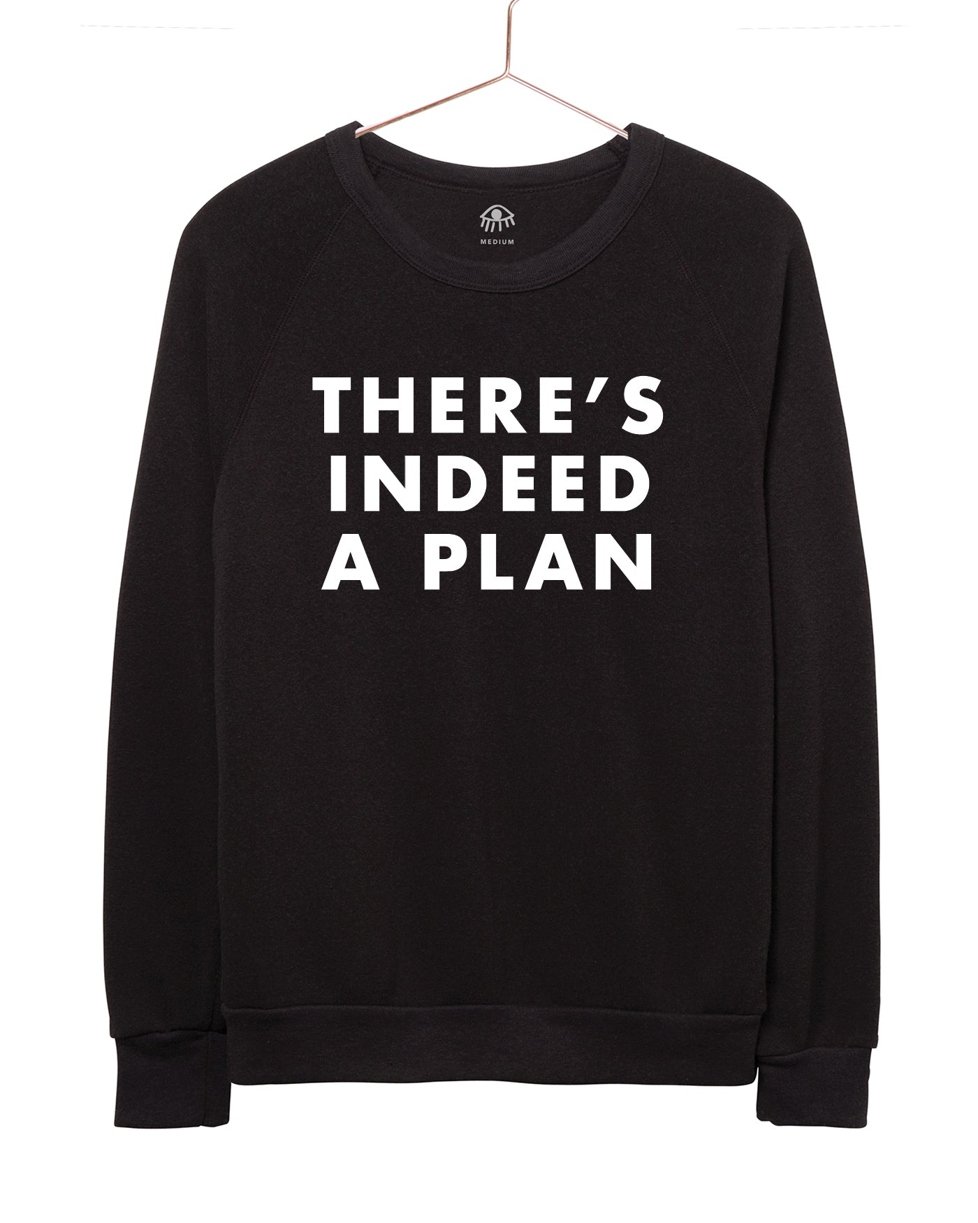 There's indeed a plan Women's Crewneck