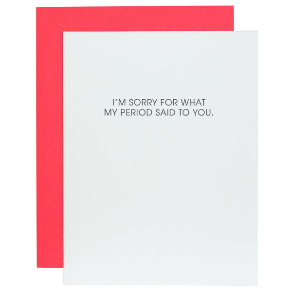 Sorry for What My Period Said Letterpress Card