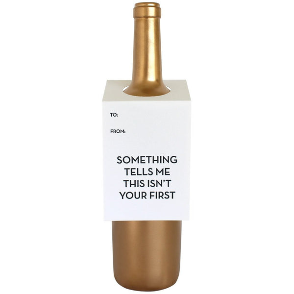 Something Tells Me Not Your First Bottle Gift Tag