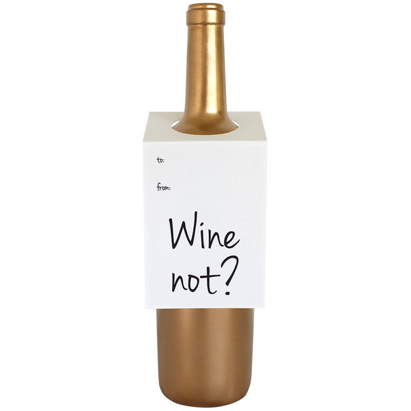 Wine Not Bottle Gift Tag