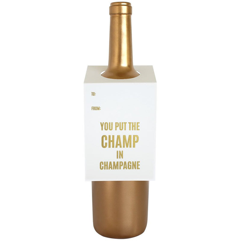 You Put the Champ In Champagne Bottle Gift Tag