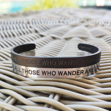 Load image into Gallery viewer, Mantra quote bracelet for men - Not all those who wander are lost - Silver or Matte Black - Travel Gift - Vagabond Life