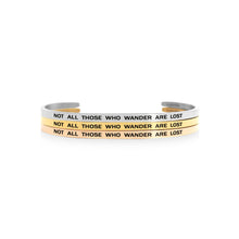 Load image into Gallery viewer, Mantra quote bracelet for women - Not all those who wander are lost - Silver, gold or rose gold - Travel Gift - Vagabond Life