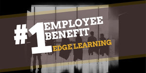 Edge Learning is the Most Desired Employee Benefit