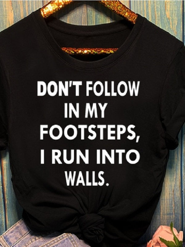 Don's Follow In My Footsteps Letter Print Fashion T-shirts