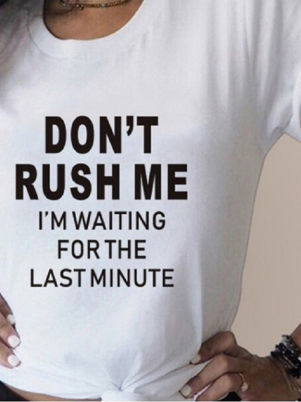 Don't Rush Me Letter Print Fashion T-shirts