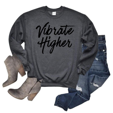 Vibrate Higher Sweatshirt
