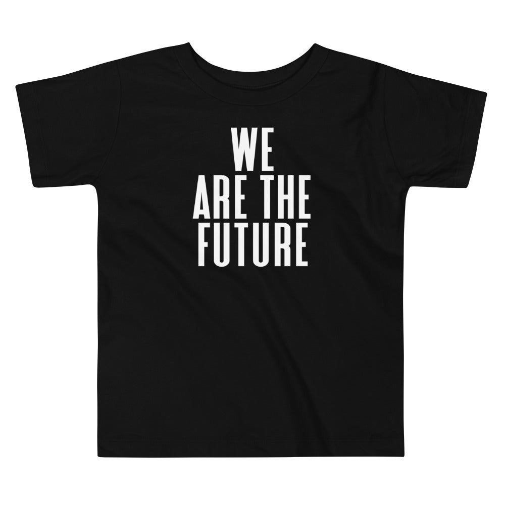 We Are The Future Black Toddler Tee