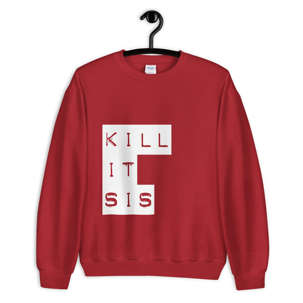 Kill It Sis -  Sweatshirt