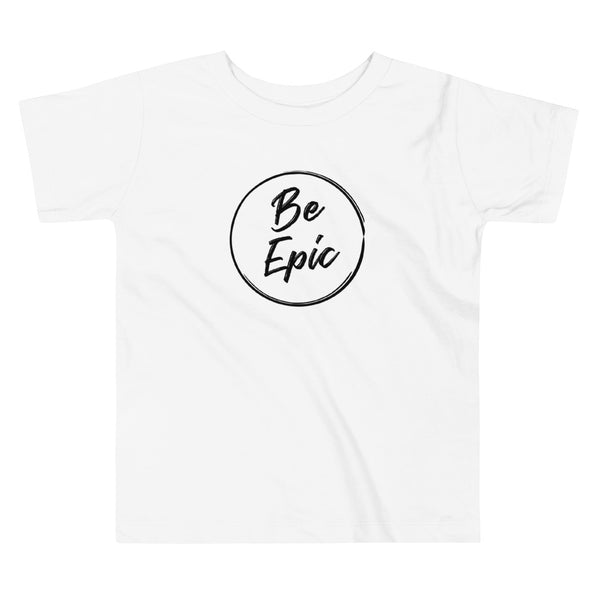 Be Epic White Toddler Tee