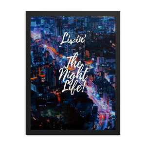 Living The Night Life Framed photo paper poster