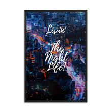 Load image into Gallery viewer, Living The Night Life Framed photo paper poster