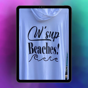 """W'Sup Beaches!"" - White Beach Comfy Cover Up with Hood"