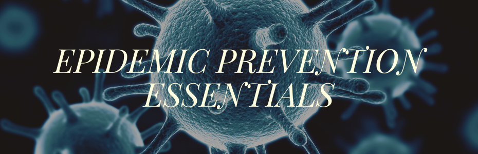Epidemic Prevention Essentials