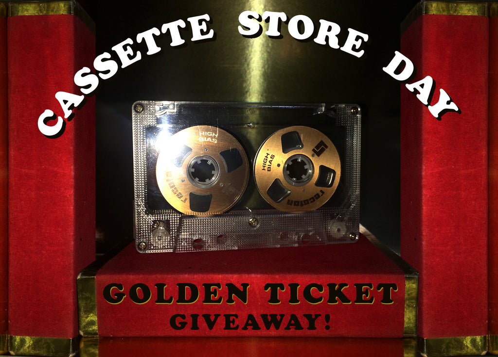Golden Ticket Giveaway! - Cassette Store Day 2019