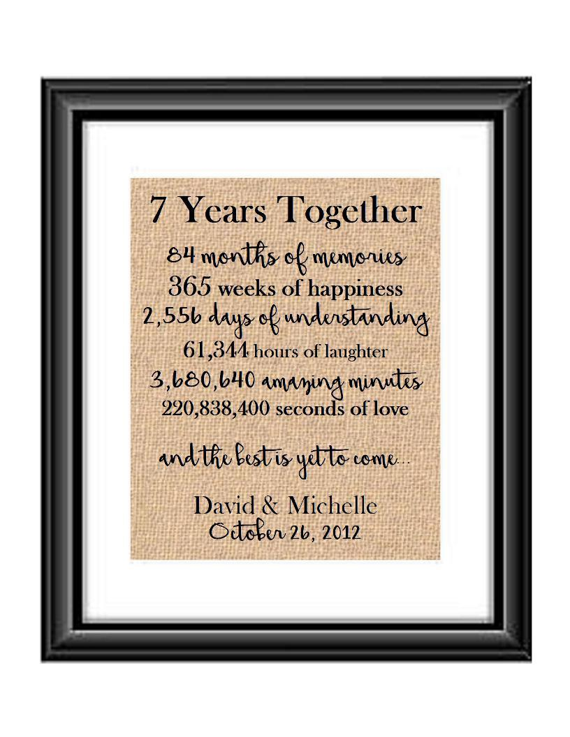 This is the perfect 7 year anniversary gift for that special lady or gentleman in your life. This particular print also makes a great wedding gift for that special couple.  7 Year Together Anniversary Burlap or Cotton Personalized Print