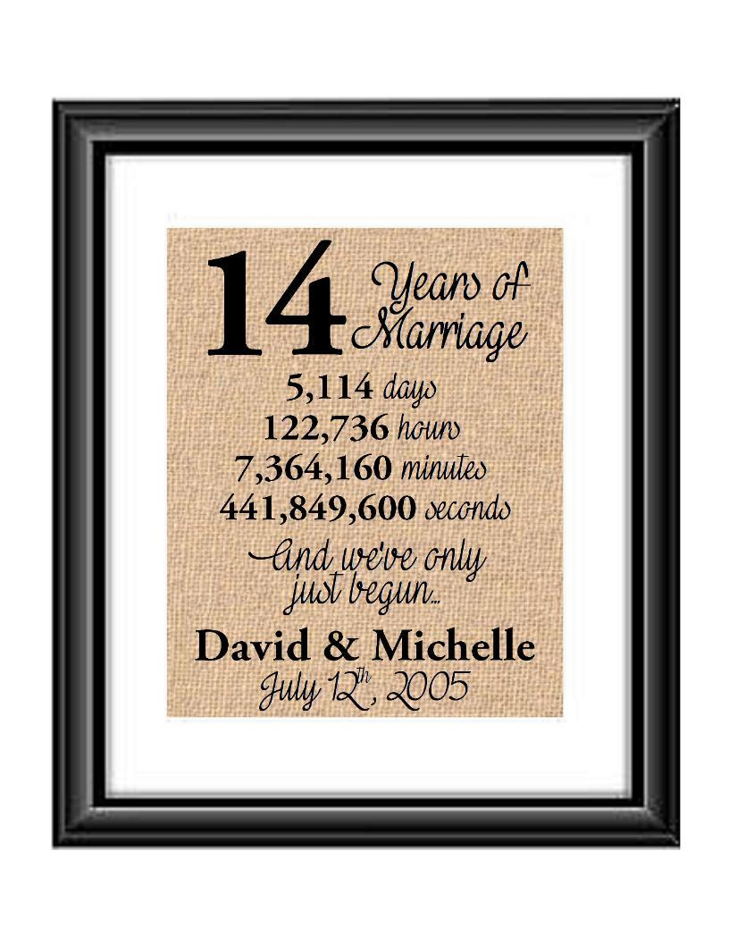 This is the perfect 14 year anniversary gift for that special lady or gentleman in your life. This particular print also makes a great wedding gift for that special couple.  14 Years of Marriage And We've Only Just Begun Anniversary Burlap or Cotton Personalized Print