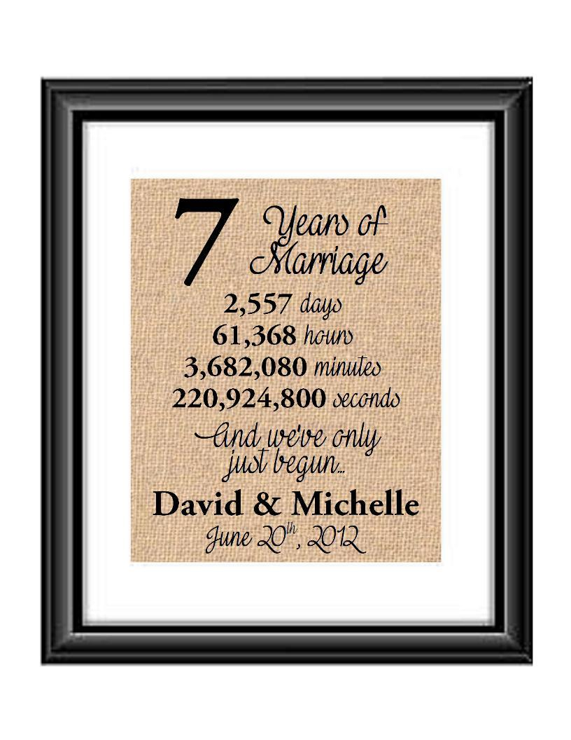This is the perfect 7 year anniversary gift for that special lady or gentleman in your life. This particular print also makes a great wedding gift for that special couple.  7 Years of Marriage And We've Only Just Begun Anniversary Burlap or Cotton Personalized Print