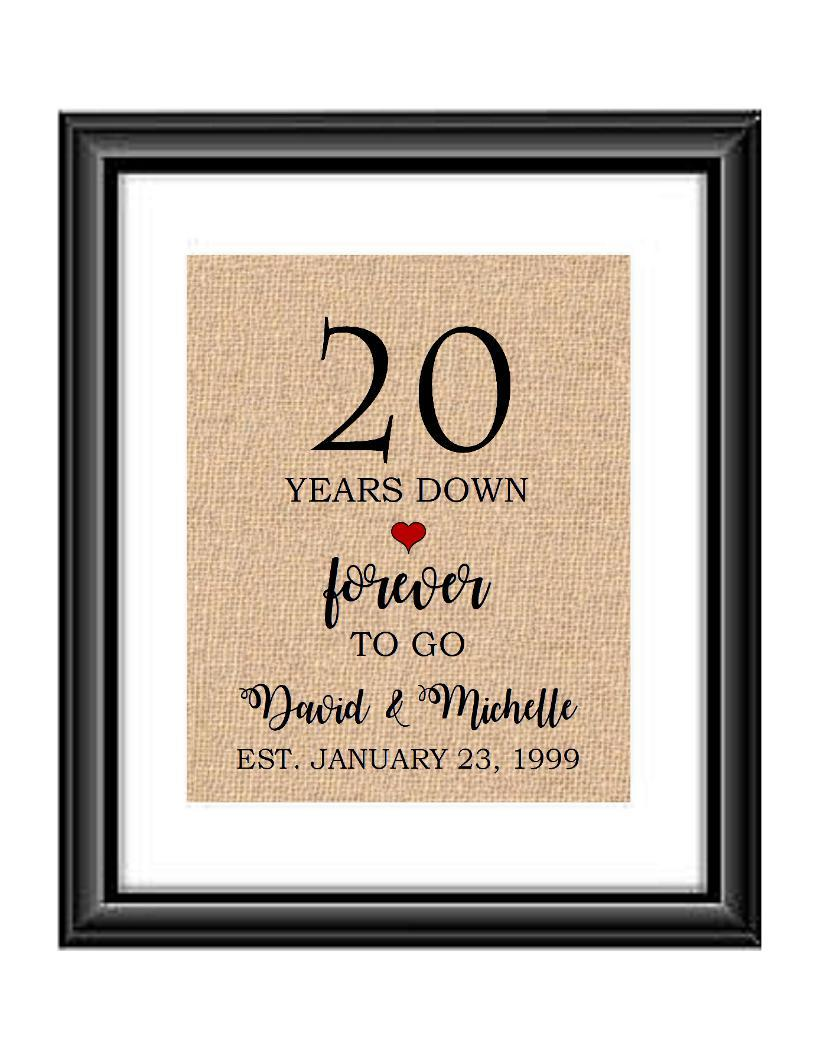 20 Years down forever to go is a personalized anniversary print to show that special loved one just how much you appreciate them. This makes for the perfect gift for your husband, wife, partents or any other couple celebrating 20 years!  20 Years Down Forever to Go Personalized Anniversary Burlap or Cotton Print