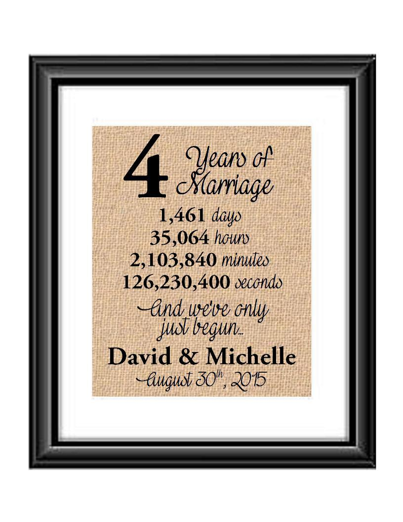 This is the perfect 4 year anniversary gift for that special lady or gentleman in your life. This particular print also makes a great wedding gift for that special couple.  4 Years of Marriage And We've Only Just Begun Anniversary Burlap or Cotton Personalized Print