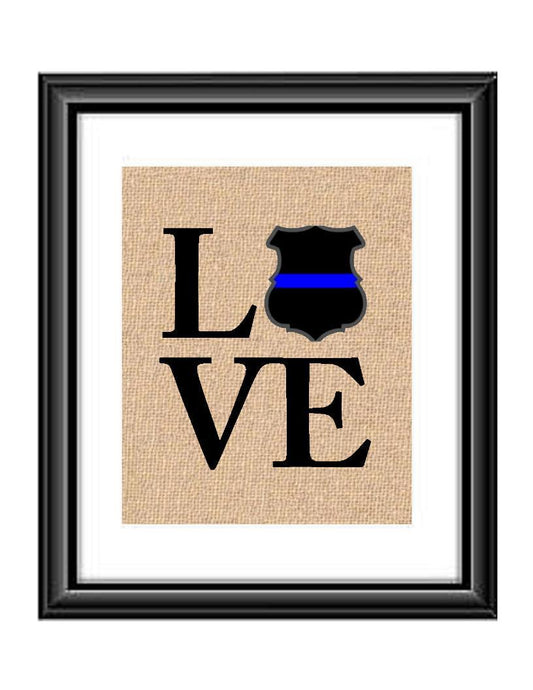 Show that special Police Officer Family or Individual some love with this unique Love Police Thin Blue Line Burlap or Cotton Print