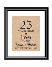 23 Years down forever to go is a personalized anniversary print to show that special loved one just how much you appreciate them. This makes for the perfect gift for your husband, wife, partents or any other couple celebrating 23 years!  23 Years Down Forever to Go Personalized Anniversary Burlap or Cotton Print
