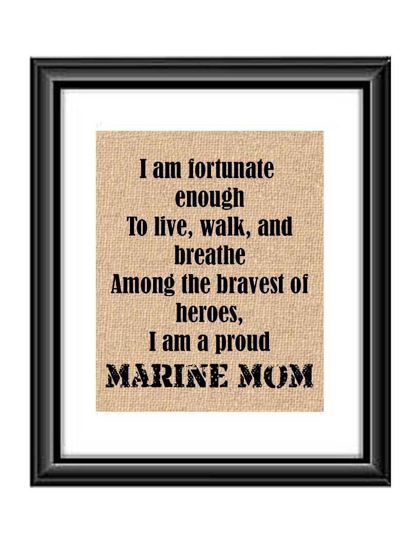 Show that special Marine son or daughter just how proud of them you are with this Burlap or Cotton print, with the following saying